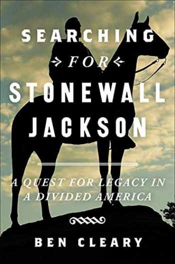 9781455535804-145553580X-Searching for Stonewall Jackson: A Quest for Legacy in a Divided America