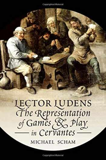 9781442648647-1442648643-'Lector Ludens': The Representation of Games & Play in Cervantes (Toronto Iberic)