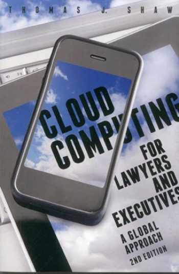 9781614389521-1614389527-Cloud Computing for Lawyers and Executives: A Global Approach