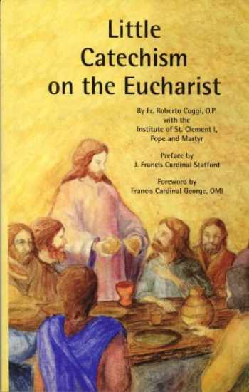 9781892875303-1892875306-Little Catechism on the Eucharist