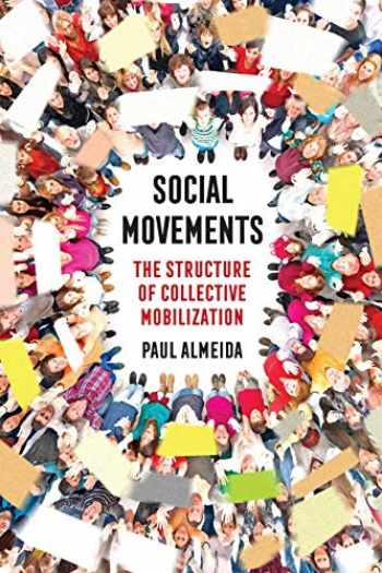 9780520290914-0520290917-Social Movements: The Structure of Collective Mobilization