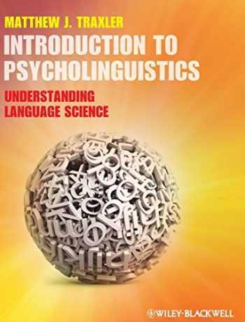 9781405198622-1405198621-Introduction to Psycholinguistics: Understanding Language Science