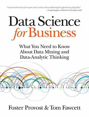 9781449361327-1449361323-Data Science for Business: What You Need to Know about Data Mining and Data-Analytic Thinking