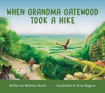 9780821422359-0821422359-When Grandma Gatewood Took a Hike