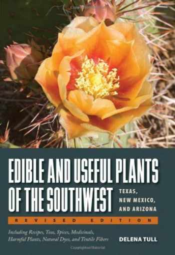 9780292748279-0292748272-Edible and Useful Plants of the Southwest: Texas, New Mexico, and Arizona