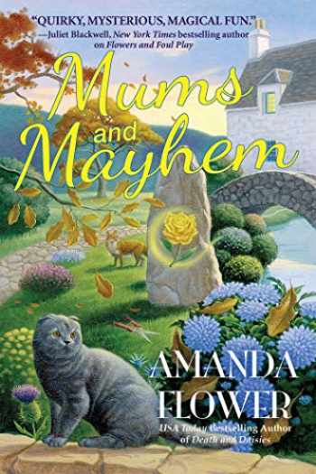 9781643852980-1643852981-Mums and Mayhem: A Magic Garden Mystery
