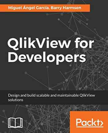 9781786469847-1786469847-QlikView for Developers: Design and build scalable and maintainable BI solutions