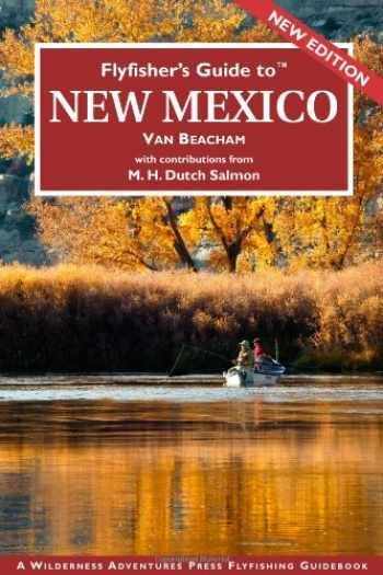 9781932098822-1932098828-Flyfisher's Guide to New Mexico (Flyfisher's Guides to)
