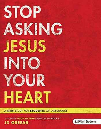 9781430039747-1430039744-Stop Asking Jesus In Your Heart (Member Book)