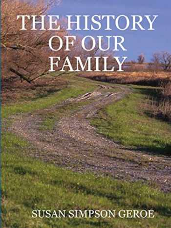 9780557791682-0557791685-THE HISTORY OF OUR FAMILY in B/W