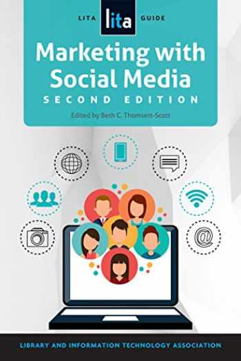 9780838916315-0838916317-Marketing with Social Media: A LITA Guide, Second Edition