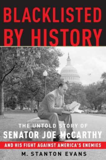 9781400081059-140008105X-Blacklisted by History: The Untold Story of Senator Joe McCarthy and His Fight Against America's Enemies