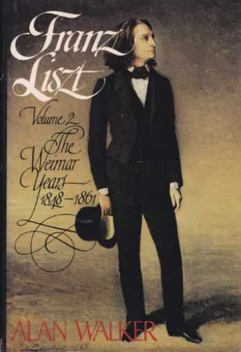 9780394525419-0394525418-Franz Liszt, Vol. 2: The Weimar Years, 1848-1861
