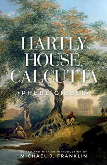 9781526134370-1526134373-Hartly House, Calcutta: Phebe Gibbes