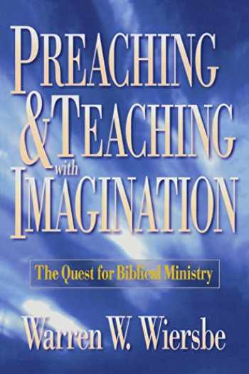 9780801057571-0801057574-Preaching And Teaching With Imagination: The Quest For Biblical Ministry