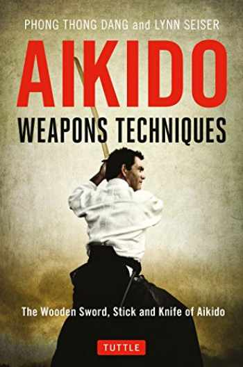 9784805314296-480531429X-Aikido Weapons Techniques: The Wooden Sword, Stick and Knife of Aikido
