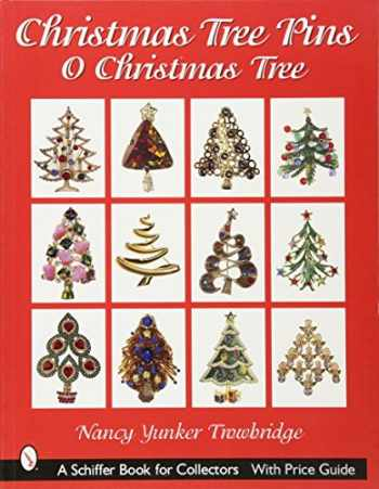 9780764316562-0764316567-Christmas Tree Pins: O Christmas Tree (Schiffer Book for Collectors)