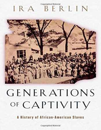9780674016248-0674016246-Generations of Captivity: A History of African-American Slaves
