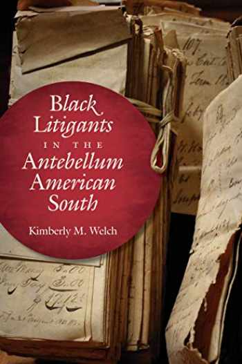 9781469659152-1469659158-Black Litigants in the Antebellum American South (The John Hope Franklin Series in African American History and Culture)