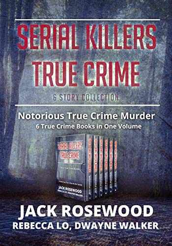 9781090435866-109043586X-Serial Killers True Crime Collection: 6 Notorious True Crime Murder Stories (Best True Crime Collection)