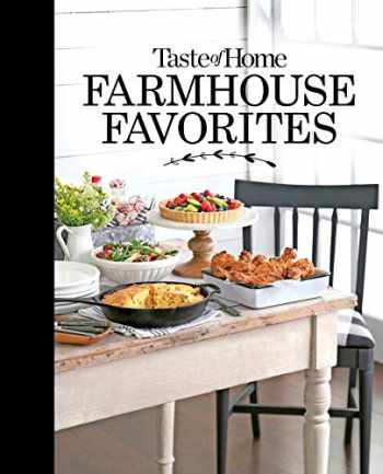 9781617659522-1617659525-Taste of Home Farmhouse Favorites: Set your table with the heartwarming goodness of today's country kitchens