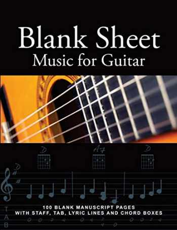 9781468159271-1468159275-Blank Sheet Music for Guitar: 100 Blank Manuscript Pages with Staff, TAB, Lyric Lines and Chord Boxes
