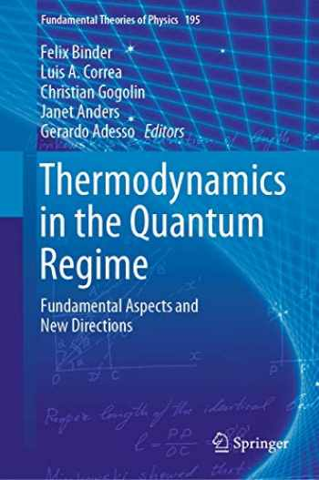 9783319990453-3319990454-Thermodynamics in the Quantum Regime: Fundamental Aspects and New Directions (Fundamental Theories of Physics, 195)