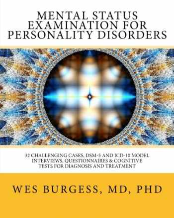 9781481034005-1481034006-Mental Status Examination for Personality Disorders: 32 Challenging Cases, DSM and ICD-10 Model Interviews, Questionnaires & Cognitive Tests for ... (The Mental Status Examination Series)