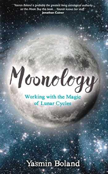 9781781807422-1781807426-Moonology: Working with the Magic of Lunar Cycles