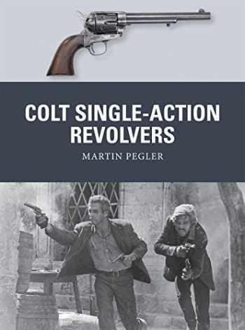 9781472810984-1472810988-Colt Single-Action Revolvers (Weapon)