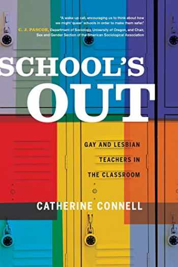 9780520278233-0520278232-School's Out: Gay and Lesbian Teachers in the Classroom