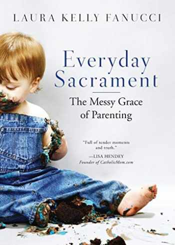 9780814637685-081463768X-Everyday Sacrament: The Messy Grace of Parenting