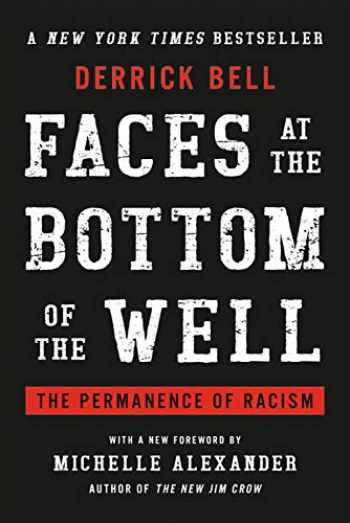 9781541645530-1541645537-Faces at the Bottom of the Well: The Permanence of Racism
