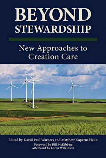 9781937555382-1937555380-Beyond Stewardship: New Approaches to Creation Care