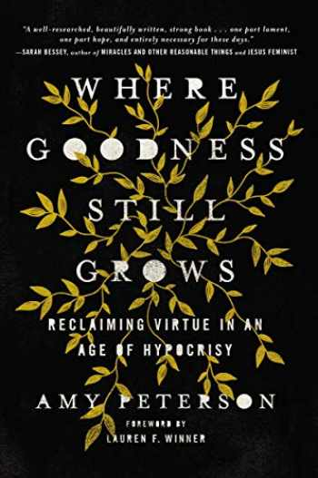 9780785225669-0785225668-Where Goodness Still Grows: Reclaiming Virtue in an Age of Hypocrisy