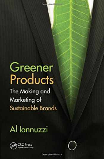 9781439854310-1439854319-Greener Products: The Making and Marketing of Sustainable Brands