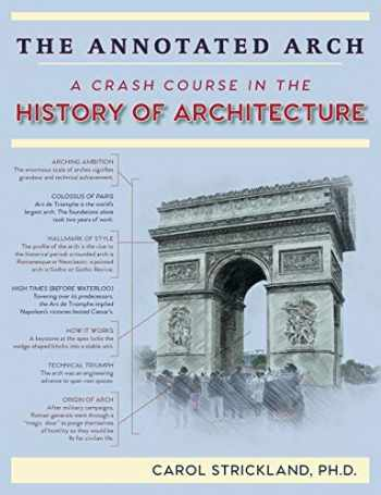 9781635617429-1635617421-The Annotated Arch: A Crash Course in the History Of Architecture