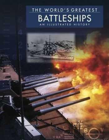 9781909160606-1909160601-The World's Greatest Battleships: An Illustrated History