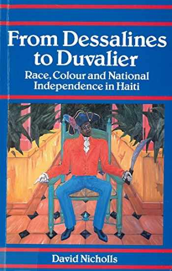 9780813522401-0813522404-From Dessalines to Duvalier: Race, Colour and National Independence in Haiti