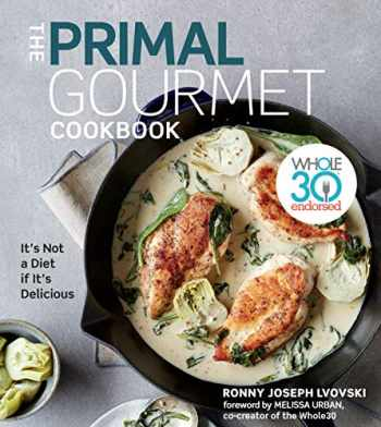9780358160274-0358160278-The Primal Gourmet Cookbook: Whole30 Endorsed: It's Not a Diet If It's Delicious