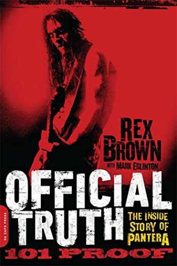 9780306822889-0306822881-Official Truth, 101 Proof: The Inside Story of Pantera