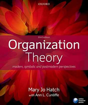 9780199640379-0199640378-Organization Theory: Modern, Symbolic, and Postmodern Perspectives