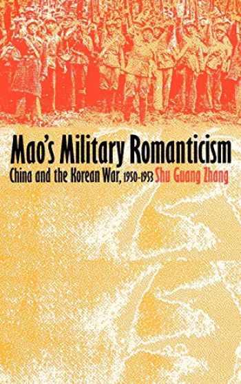 9780700607235-0700607234-Mao's Military Romanticism: China and the Korean War, 1950-1953 (Modern War Studies (Hardcover))