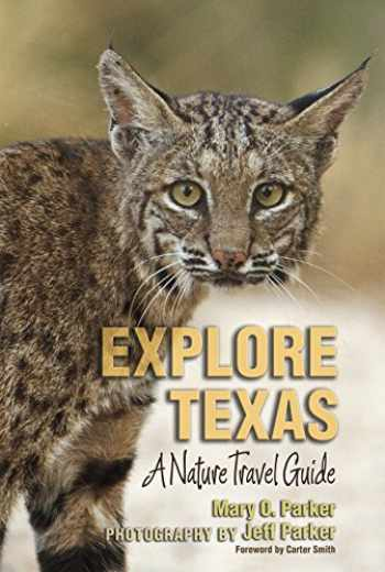 9781623494032-1623494036-Explore Texas: A Nature Travel Guide (Myrna and David K. Langford Books on Working Lands)