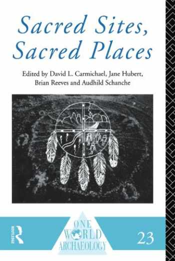 9780415152266-0415152267-Sacred Sites, Sacred Places (One World Archaeology)
