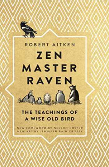 9781614293842-1614293848-Zen Master Raven: The Teachings of a Wise Old Bird