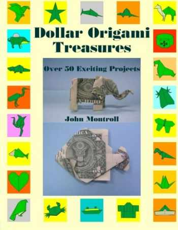 9781478243519-1478243511-Dollar Origami Treasures: Over 50 Exciting Projects