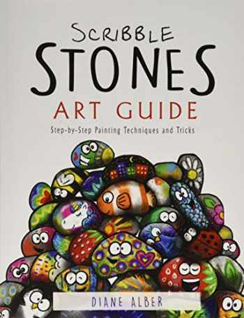 9781732934658-1732934657-Scribble Stones Art Guide: Step by Step Painting Techniques and Tricks