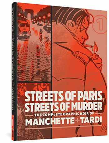 9781683962861-1683962869-Streets of Paris, Streets of Murder: The Complete Graphic Noir of Manchette & Tardi Vol. 1 (The Complete Noir Stories of Manchette & Tardi)