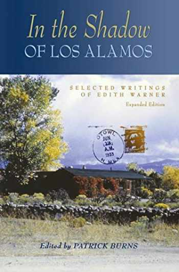 9780826319784-0826319785-In the Shadow of Los Alamos: Selected Writings of Edith Warner